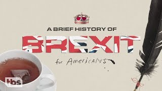 A Brief History of Brexit for Americans | March 6, 2019 Act 3 | Full Frontal on TBS
