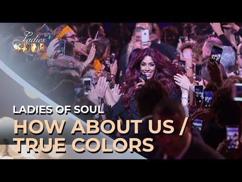 Ladies of Soul 2017 | How Bout Us / True Colors