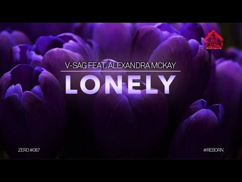 V-Sag Ft. Alexandra Mckay - Lonely ( Official lyric Video)