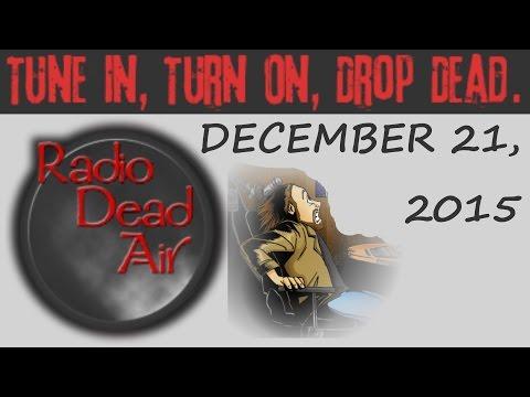 Radio Dead Air: December 21, 2015