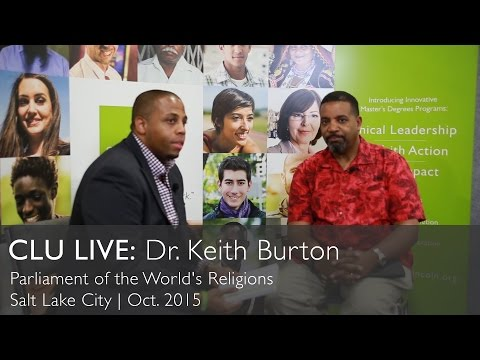 CLU Live: Dr. Keith Burton at The Parliament of the World