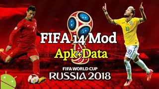 FIFA 14 Mod FIFA 18 Offline Android •Worldcup 2018• Russia Edition Best Graphics