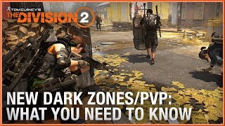 THE DIVISION 2 - NEW Dark Zones & PVP What You Need To Know Video 2019 (PC, PS4 & XB1) HD