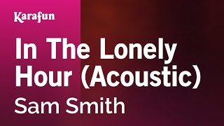 Karaoke In The Lonely Hour (Acoustic) - Sam Smith *
