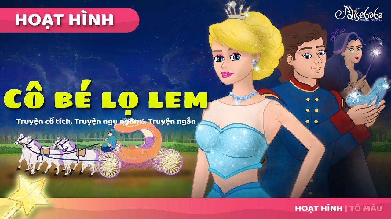 CÔ BÉ LỌ LEM – Cinderella- (MỚI) câu chuyện cổ tích – Truyện cổ tích việt nam – Hoạt hình