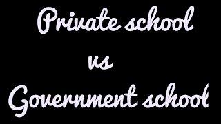 Sarkari vs Private School