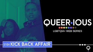 """Queer·ious   S1 E4 """"Kick Back Affair """"   LGBTQIA Web Series"""