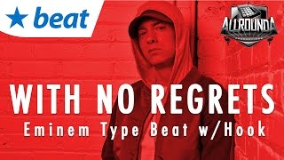 Eminem Type Beat With Hook 2016 Rap Instrumental - With No Regrets - Free DL