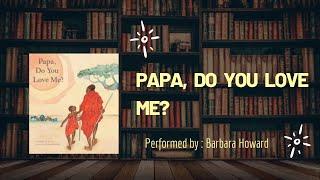 Papa, Do You Love Me? By Barbara Joosse