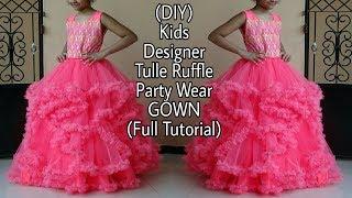 (DIY) DESIGNER KIDS TULLE RUFFLES PARTY WEAR GOWN (FULL TUTORIAL)