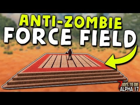 INVISIBLE ANTI-ZOMBIE FORCE FIELD (Easy Horde Base) In ALPHA 17 | 7 Days To Die (2019 Alpha 17)