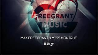 Max Freegrant & Miss Monique - Why [OUT NOW]