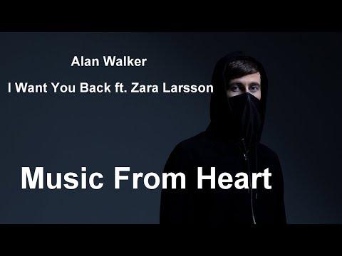 Alan Walker - I Want You Back ft. Zara Larsson 2017 | Music From Heart
