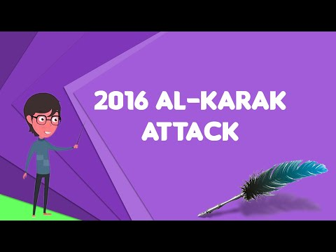 What is 2016 Al-Karak attack?, Explain 2016 Al-Karak attack, Define 2016 Al-Karak attack