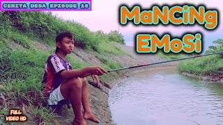 Download Mp3 Mancing Emosi | Cerita Desa Eps 10