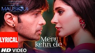 menu kehn de lyrical video aap se mausiiquii himesh reshammiya latest song 2016 t series