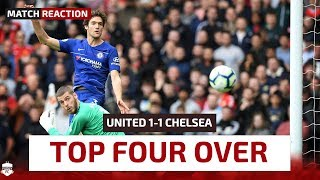 TOP FOUR OVER! Manchester United 1-1 Chelsea | Man Utd Review