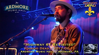 "2017-02-11 - Voodoo Dead - ""Highway 61 Revisited"" - Ardmore Music H..."