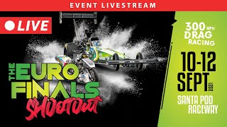 THE EURO FINALS SHOOTOUT 2021 - Day 2 #Dragracing
