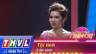 thvl  nguoi hat tinh ca - tap 4  thu thach 7 toi tinh - 3 thi sinh