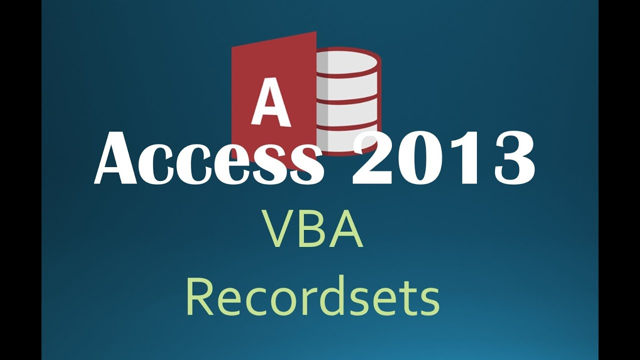54  VBA - Recordsets Part 2 (Programming In Access 2013)