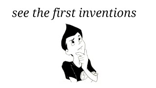 first inventions in the world