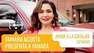 Tamara Acosta presenta a Yanara   Amor a la Catalán