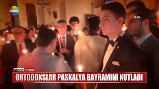 Ortodokslar Paskalya Bayramını kutladı