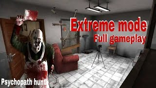 PSYCHOPATH HUNT Extreme mode Full gameplay