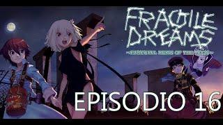 Fragile Dreams ITA Farewell Ruins of the Moon - Episodio finale per voi! #16