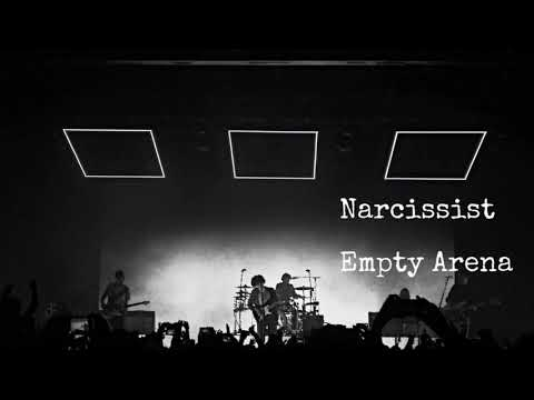 Narcissist by No Rome ft. The 1975 but you're in an empty arena