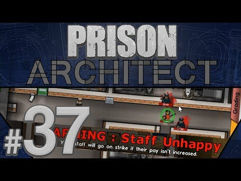 Prison Architect - Worker Strike! - PART #37