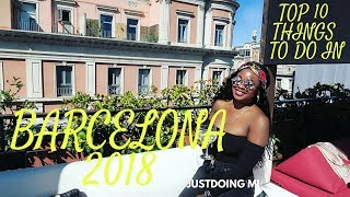 Top 10 Things To Do in BARCELONA 2018, A Locals Guide