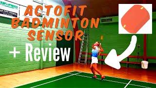 ACTOFIT BADMINTON SENSOR + REVIEW