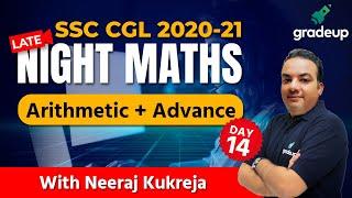 Late Night Maths (Arithmetic + Advance) Part 14   SSC CGL 2020-21   Neeraj Kukreja   Gradeup