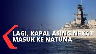 Kapal Asing Nekat Masuk Laut Natuna, Kemenlu Protes ke Tiongkok