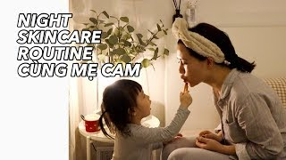 Night Skin Care Routine cùng mẹ Cam | Vlog 59