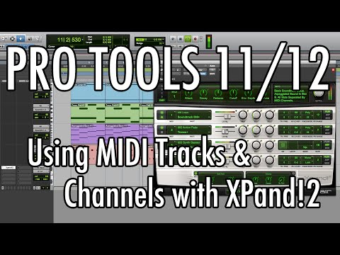 Pro Tools 11/12 - #27 - MIDI Tracks and Channels with XPand!2 - YouTube