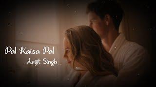 Pal Kaisa Pal by Arijit Singh WhatsApp status | Love WhatsApp status | Abhay Editor