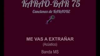 Banda MS Me vas a extrañar (Acústico) KARAOKE