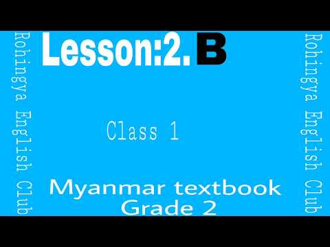 Lesson:2.B Myanmar textbook grade 2.Class 1 in Rohingya English Club