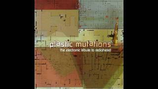 Paranoid Android - Plastic Mutations: a Radiohead Tribute