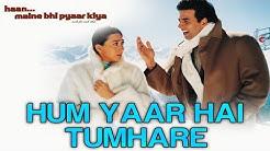 Hum Yaar Hain Tumhare - Video Song | Haan Maine Bhi Pyaar Kiya | Akshay K, Karisma K & Abhishek B