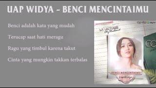 Lirik Lagu Benci Mencintaimu - Uap Widya (Ost My Lecturer My Husband)