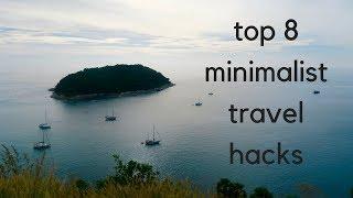 8 Minimalist Travel Hacks | How to Travel Like a Minimalist: Part 1