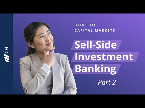 Intro to Capital Markets | Part 2 | Sell-Side Investment Banking