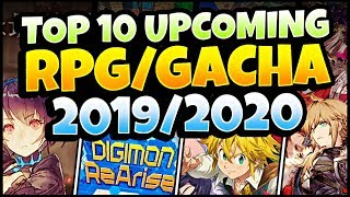 TOP 10 UPCOMING RPG/GACHA GAMES OF 2019/2020!