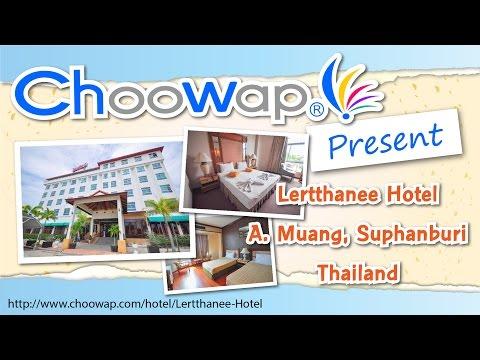 Lertthanee Hotel โรงแรม เลิศธานี Suphanburi Thailand by Choowap.com