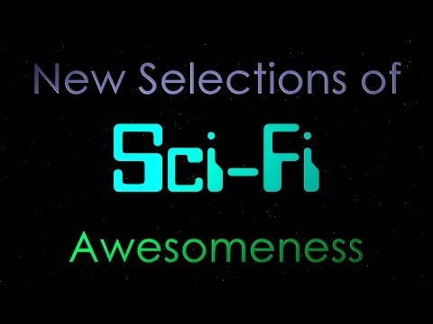 New Selections of Sci-Fi Awesomeness