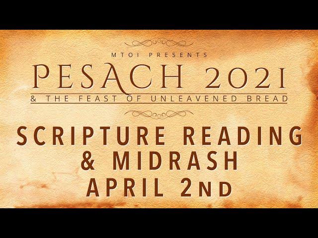 MTOI Feast of Unleavened Bread 2021| Scripture Reading & Midrash | 4-2-2021